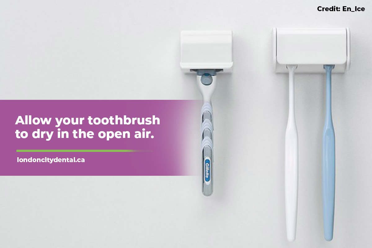 Allow your toothbrush to dry